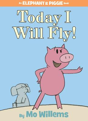 elephant and piggy today i will fly