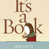 "Becky's Arm Part 3: Lane Smith's ""It's a Book"""