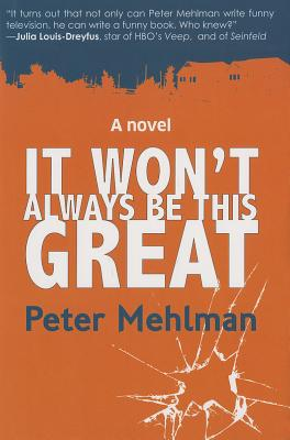 peter melhman it won't always be this great